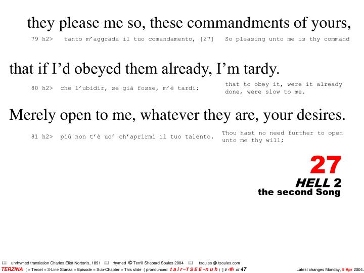 they please me so, these commandments of yours,