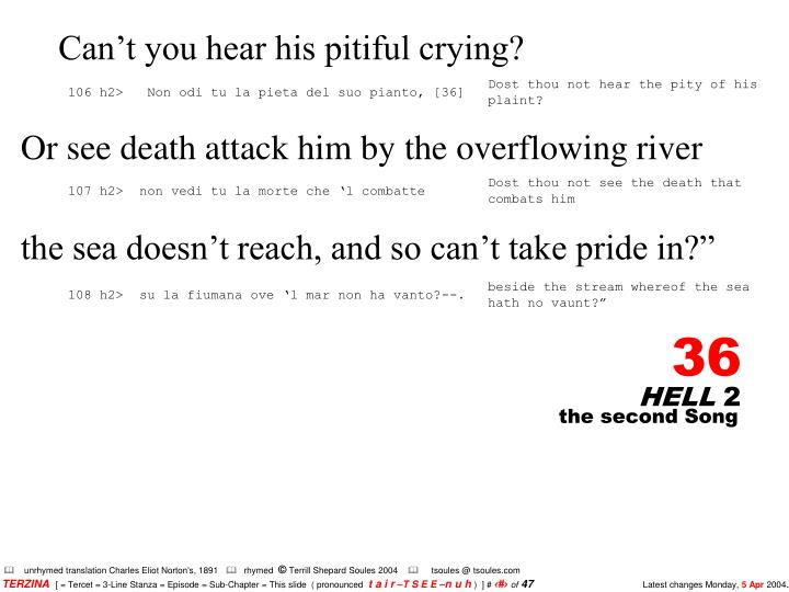 Can't you hear his pitiful crying?