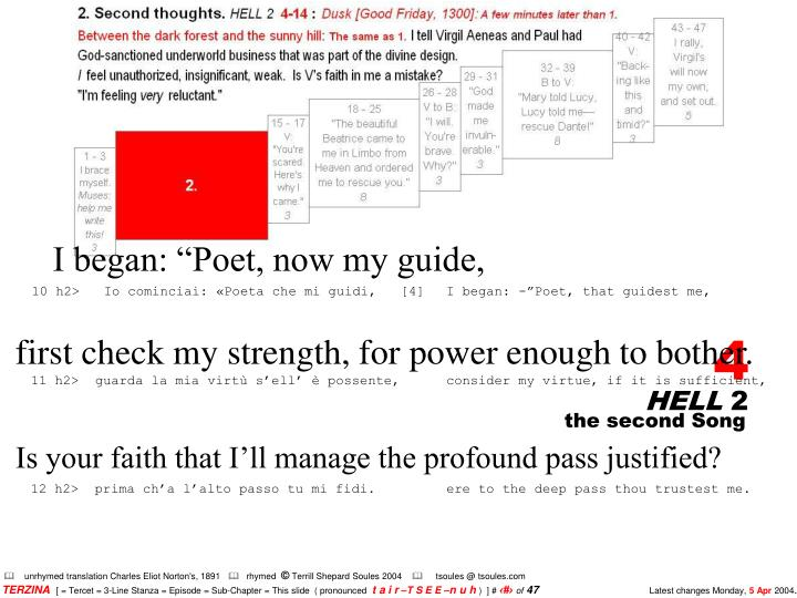 """I began: """"Poet, now my guide,"""
