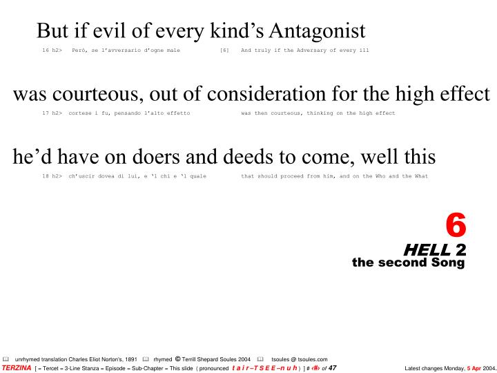 But if evil of every kind's Antagonist