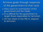 achieve goals through response of the government to their acts