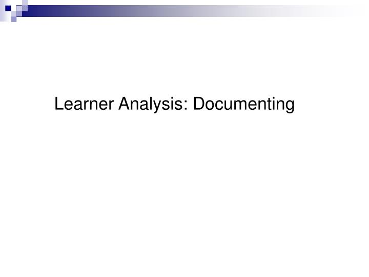 Learner Analysis: Documenting