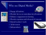 why use digital media
