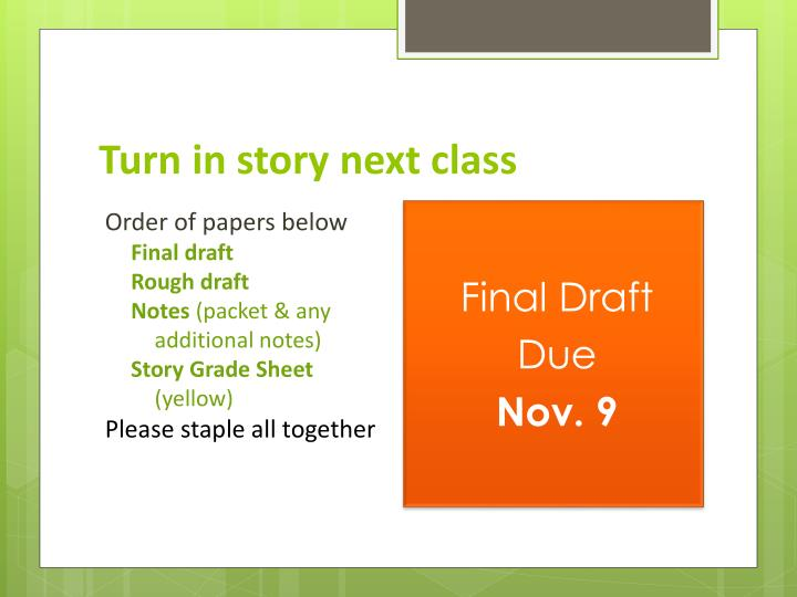 Turn in story next class