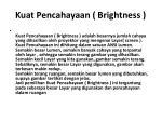 kuat pencahayaan brightness