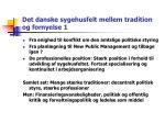 det danske sygehusfelt mellem tradition og fornyelse 1