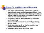 status for strukturreform i danmark