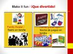 make it fun que divertido