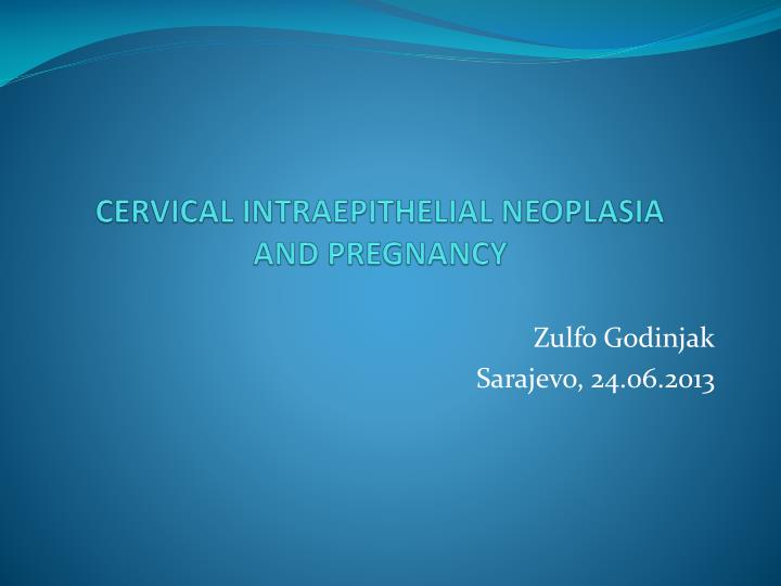 cervical intraepithelial neoplasia and pregnancy n.
