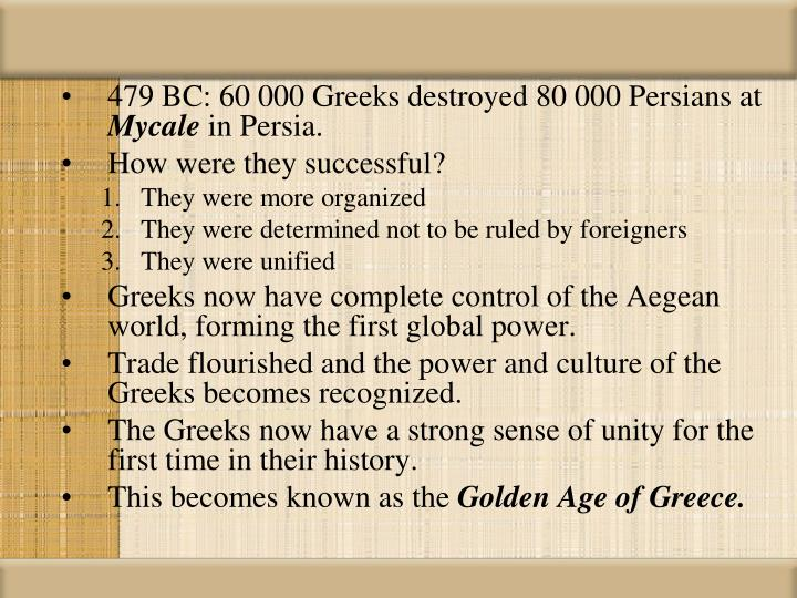 479 BC: 60 000 Greeks destroyed 80 000 Persians at