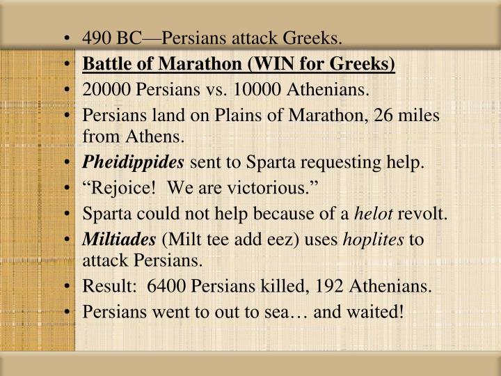 490 BC—Persians attack Greeks.