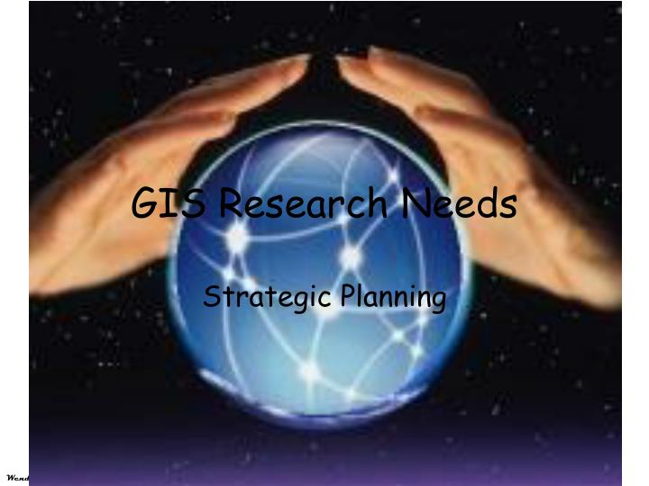 Gis research needs