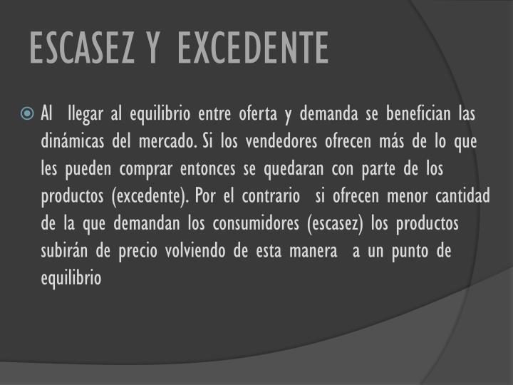 ESCASEZ Y EXCEDENTE