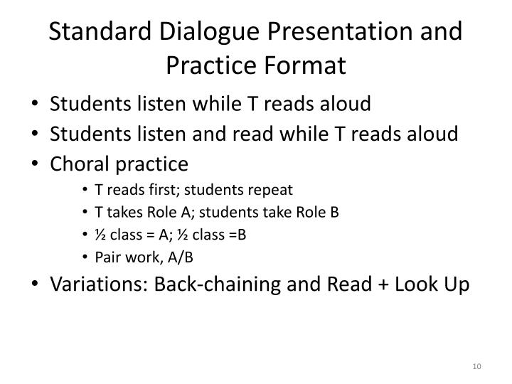 Standard Dialogue Presentation and Practice Format