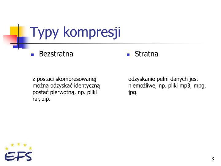 Typy kompresji