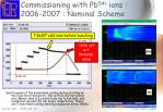 commissioning with pb 54 ions 2006 2007 nominal scheme