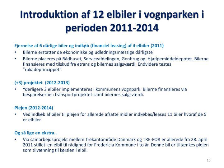 Introduktion af 12 elbiler i vognparken i perioden 2011-2014