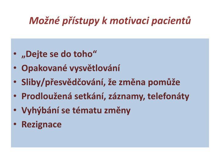 Mo n p stupy k motivaci pacient
