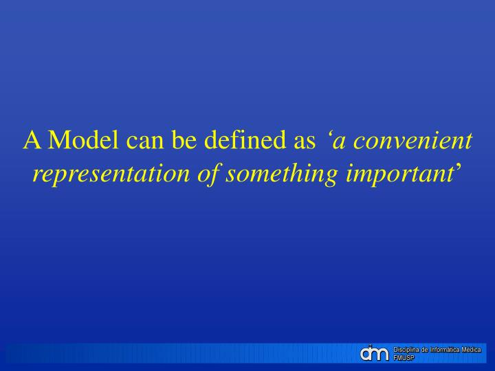 A Model can be defined as