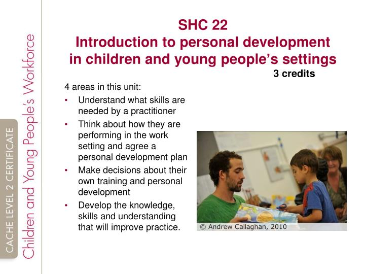 understanding child and young people development North east lincolnshire common induction workbook for administration and support staff – standard 5 - 1 - standard 5: understand the development of children and young people.