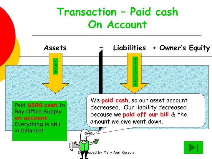 Transaction – Paid cash