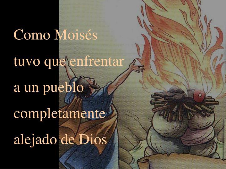 Como Moisés