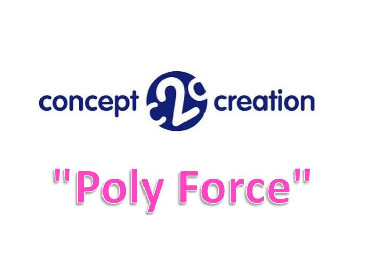 """""""Poly Force"""""""