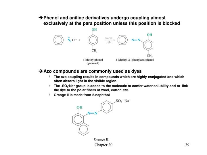 Phenol and aniline derivatives undergo coupling almost exclusively at the para position unless this position is blocked