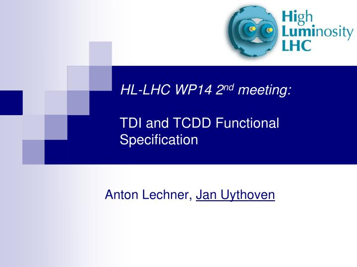 hl lhc wp14 2 nd meeting tdi and tcdd functional specification n.