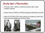 druh den v plymouthu