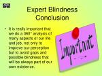 expert blindness conclusion