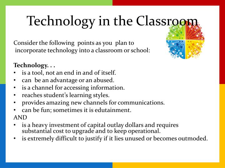 incorporating technology into the classroom Use of technology outside of the classroom is not an issue to contend with, but one to embrace and bring into the classroom tarasiuk's (2010) discussion of contemporary literacy follows this same theme, beginning with how she began to learn about and understand her students' uses of technology for creation and communication outside of the classroom.