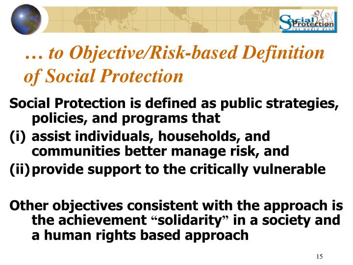 … to Objective/Risk-based Definition of Social Protection