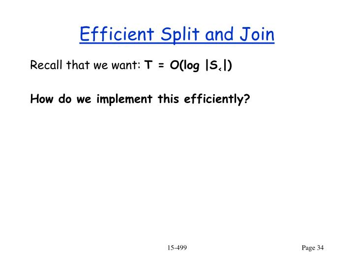 Efficient Split and Join