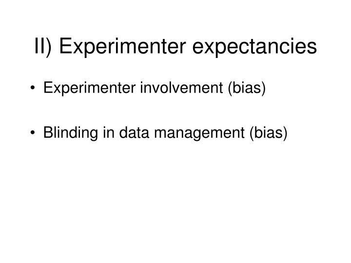 II) Experimenter expectancies