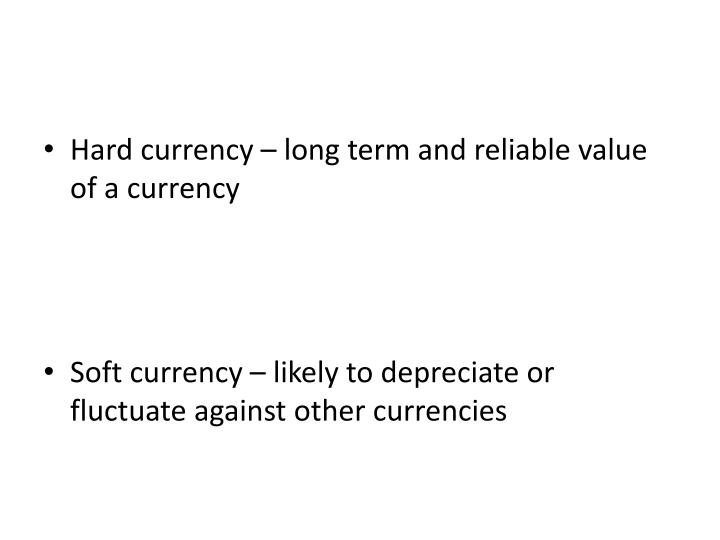 Hard currency – long term and reliable value of a currency