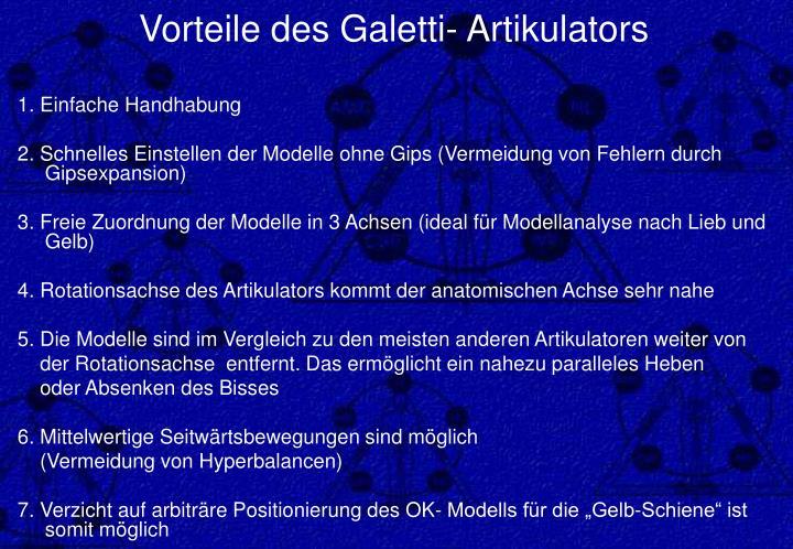 Vorteile des Galetti- Artikulators