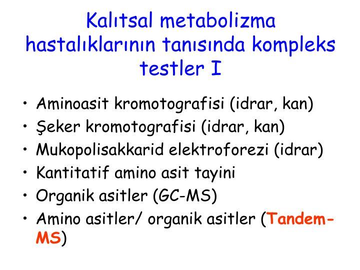 Kalıtsal metabolizma hastalıklarının tanısında kompleks testler I