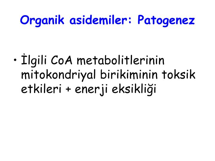 Organik asidemiler: Patogenez