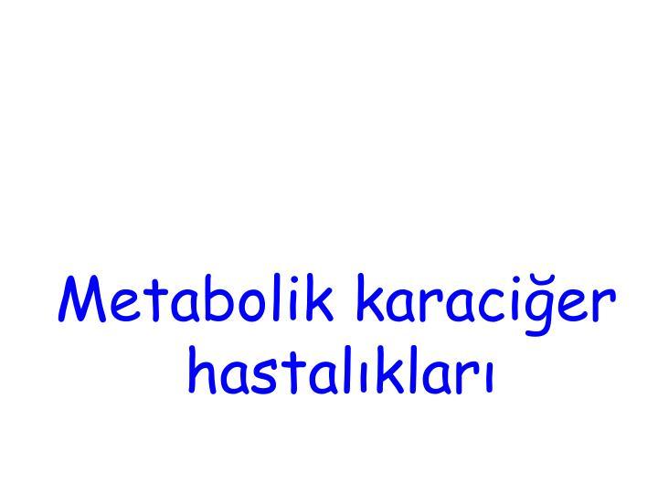 Metabolik karaciğer hastalıkları