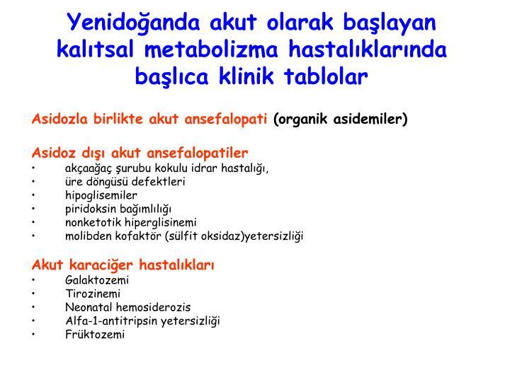 Yenidoğanda akut olarak başlayan kalıtsal metabolizma hastalıklarında başlıca klinik tablolar