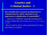 genetics and criminal justice 1