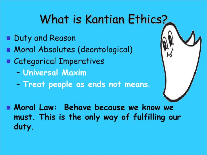 What is Kantian Ethics?