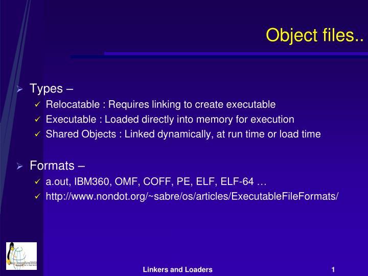 Object files..