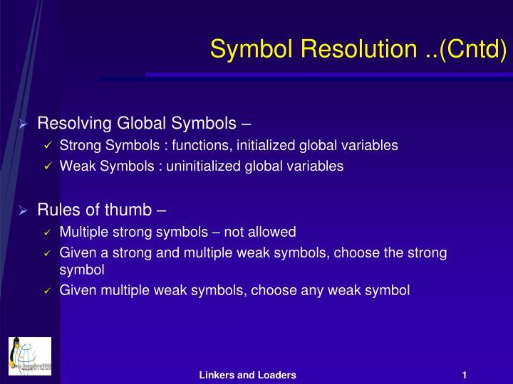 Symbol Resolution ..(Cntd)