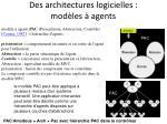 des architectures logicielles mod les agents1