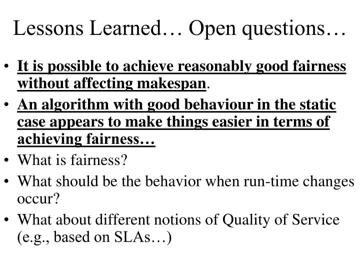 Lessons Learned… Open questions…