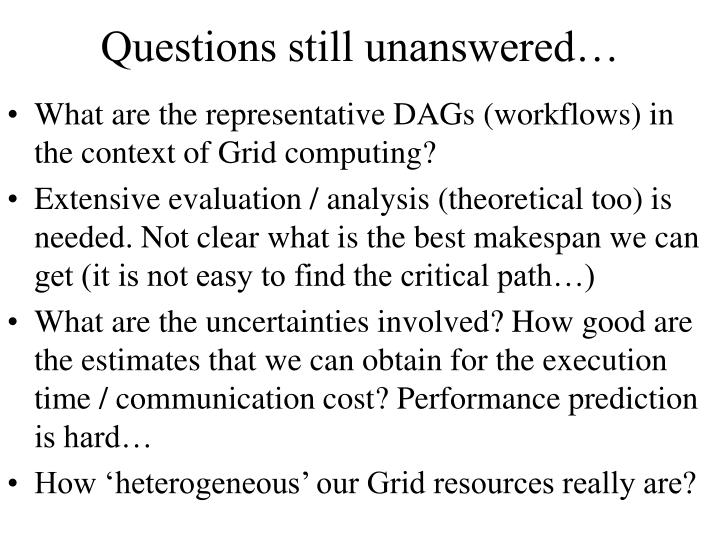 Questions still unanswered…