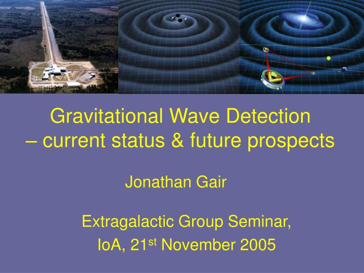 gravitational wave detection current status future prospects n.