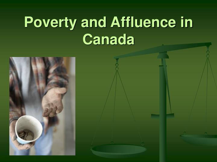 poverty and affluence essay Poverty refers to a situation when people are deprived of basic necessities of life india is one of the poor countries in the world many indian people do not get two meals a day.